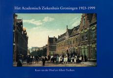 Voorzijde boek Het academisch ziekenhuis Groningen 1903-1999