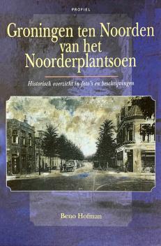 Voorzijde boek Groningen ten Noorden van het Noorderplantsoen