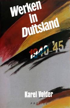 Voorzijde boek Werken in Duitsland 1940-1945