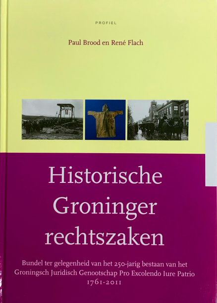 Voorzijde boek Historische Groninger Rechtszaken